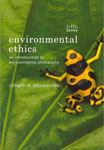Environmental Ethics: An Introduction to Environmental Philosophy (Fifth Edition) by Joseph R. DesJardins