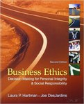 Business Ethics : Decision Making for Personal Integrity and Social Responsibility by Laura Pincus Hartman and Joseph R. DesJardins