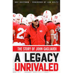 A Legacy Unrivaled: The Story of John Gagliardi by Warren (Boz) Bostrom