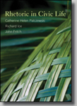 Rhetoric in Civic Life by Catherine Helen Palczewski, Richard Ice, and John Fritch