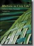 Rhetoric in Civic Life by Catherine Helen Palczewski, Richard Ice, and John Fritch