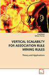 Vertical Association Rule Mining: From Data Representation to Data Mining by Imad Rahal and William Perrizo
