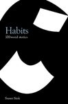 Habits: 100 Word Stories by Susan Sink