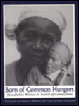 Born of Common Hungers: Benedictine Women in Search of Connections by Mara Faulkner OSB and Annette Brophy