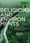 Religions and Environments: A Reader in Religion, Nature and Ecology by Richard Bohannon