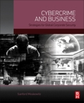 Cybercrime and business : strategies for global corporate security by Sanford L. Moskowitz