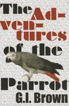 The Adventures of the Parrot by Gary Brown