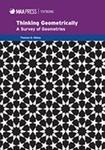 Thinking Geometrically: A Survey of Geometries by Thomas Q. Sibley
