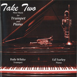 Take Two: More Music for Trumpet and Piano by Dale White and Edward Turley