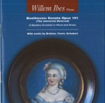 Beethoven: Sonata Opus 101 (The Immortal Beloved), With Works by Brahms, Fauré, Schubert by Willem (Wim) Ibes