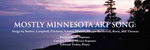 Mostly Minnesota Art Song: Songs by Barber, Campbell, Erickson, Larsen, Maurer, Phipps-Kettlewell, Rossi, and Thomas by Patricia Kent, Carolyn Finley, Edward Turley, Karen L. Erickson, and Brian G. Campbell