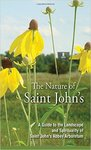 The Nature of Saint John's: A Guide to the Landscape and Spirituality of the Saint John's Abbey Arboretum by Larry Haeg and Jennifer Kutter