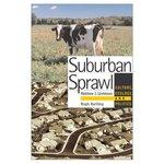 Suburban Sprawl: Culture, Theory and Politics