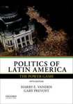 Politics of Latin America: The Power Game (6th edition) by Gary Prevost and Harry E. Vanden
