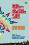 Social Movements and Leftist Governments in Latin America: Confrontation or Co-option? by Gary Prevost, Harry E. Vanden, and Carlos Oliva Campos