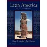 Latin America: An Introduction by Gary Prevost and Harry E. Vanden