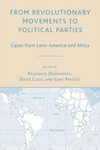 From Revolutionary Movements to Political Parties: Cases from Latin America and Africa by Kalowatie Deonandan, David Close, and Gary Prevost