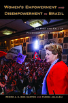 Women's empowerment and disempowerment in Brazil : the rise and fall of President Dilma Rousseff