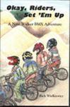 Okay, Riders, Set 'Em Up by Richard M. Wielkiewicz