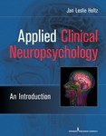 Applied Clinical Neuropsychology : An Introduction by Jan L. Holtz