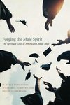 Forging the Male Spirit: The Spiritual Lives of American College Men by William C. Schipper OSB, W. Merle Longwood, and Philip Leroy Culbertson