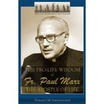 The Pro-life Wisdom of Fr. Paul Marx, the Apostle of Life.