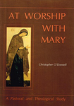 At Worship with Mary: A Pastoral and Theological Study