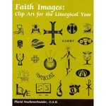 Faith Images: Clip Art for the Liturgical Year