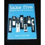 Take Five: Prayers for the Workplace