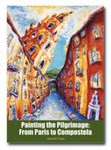 Painting the Pilgrimage: From Paris to Compostela
