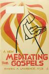A New Meditating the Gospels