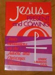Jesus Present and Coming: Daily Meditations on the Advent and Christmas Masses