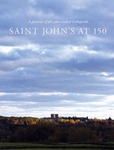 Saint John's at 150: A Portrait of this Place Called Collegeville, 1856-2006