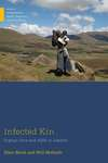 Infected Kin: Orphan Care and AIDS in Lesotho by Ellen Block and Will McGrath