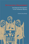 Efficacious Engagement : Sacramental Participation in the Trinitarian Mystery by Kimberly Hope Belcher