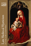 Late Medieval Mysticism of the Low Countries by Helen Rolfson OSF, Rik Van Nieuwenhove, and Rob Faesen