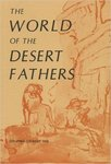 The World of the Desert Fathers : Stories and Sayings from the Anonymous Series of the Apophthegmata Patrum
