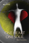 One Heart, One Soul, Many Communities: Proceedings of the 21st Annual Monastic Institute, School of Theology-Seminary, Saint John's University, Collegeville, Minnesota 56321, July 1-7, 2006 by Mary Forman OSB