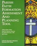 Parish Faith Formation Assessment and Planning Tool: Catholic Education Ministries, Diocese of St. Cloud
