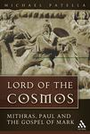 Lord of the Cosmos: Mithras, Paul and the Gospel of Mark