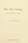 The New Liturgy: A Documentation, 1903-1965