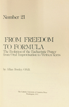 From Freedom to Formula: The Evolution of the Eucharistic Prayer from Oral Improvisation to Written Texts