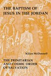 The Baptism of Jesus in the Jordan : The Trinitarian and Cosmic Order of Salvation