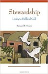 Stewardship: Living a Biblical Call by Bernard F. Evans