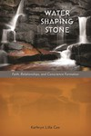 Water Shaping Stone: Faith, Relationships, and Conscience Formation by Kathryn L. Cox