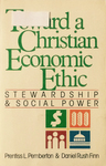 Toward a Christian Economic Ethic: Stewardship and Social Power