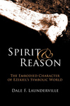 Spirit and Reason: The Embodied Character of Ezekiel's Symbolic Thinking