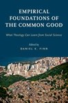 Empirical Foundations of the Common Good: What Theology Can Learn from Social Science