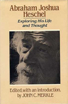 Abraham Joshua Heschel : Exploring His Life and Thought