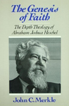 The genesis of Faith : the Depth Theology of Abraham Joshua Heschel